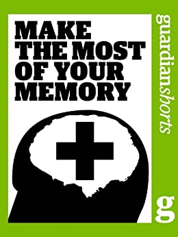 Make the Most of your Memory (Guardian Shorts Book 17) by [Guardian, The]