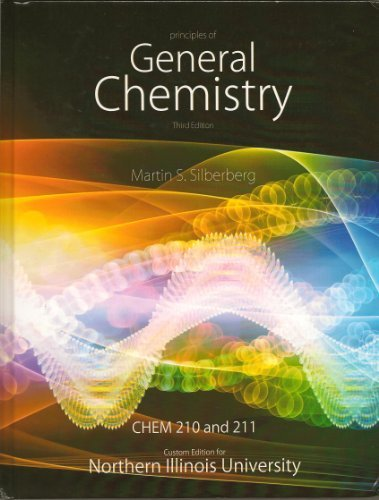 Principles of General Chemistry - Chem 210 and 211 Custom edition for NIU - Textbook Only by Martin S. Silberberg (2013-05-03)