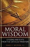 Moral Wisdom, James F. Keenan, 074253202X