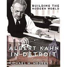 Building the Modern World: Albert Kahn in Detroit