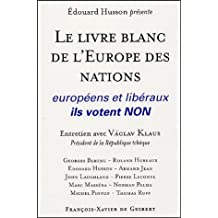 LIVRE BLANC DE L'EUROPE DES NATIONS : EUROPÉENS ET LIBÉRAUX ILS VOTENT NON