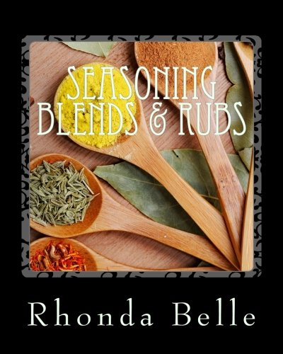 Seasoning Blends & Rubs: 60 Simple & #Delish Mixes (60 Super Recipes) (Volume 29)