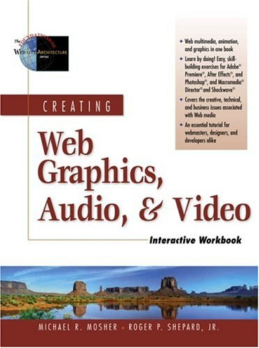 Download Creating Web Graphics, Audio, and Video Interactive Workbook (The Foundations of Web Site Architecture) ebook
