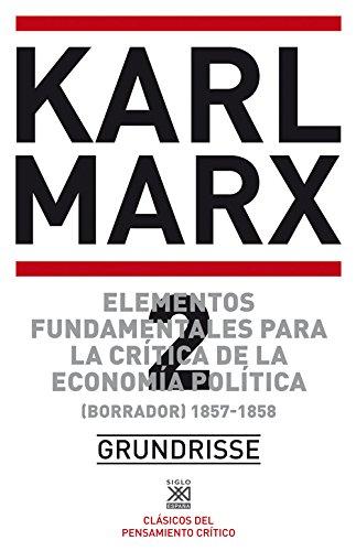 Descargar Libro Elementos Fundamentales Para La Crítica De La Economía Política 2. 1857-1858 Karl Marx