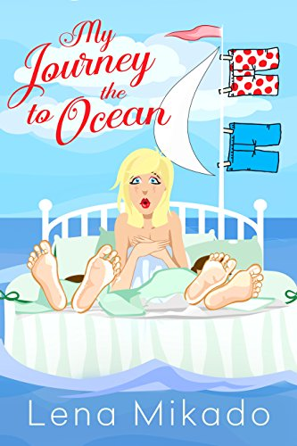 Book cover image for My Journey to the Ocean: Chick Lit Romance Redefined!