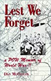 img - for Lest We Forget: A Pow Memoir of World War II book / textbook / text book