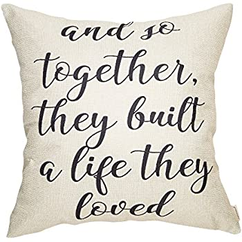 Home Kitchen Throw Pillow Covers And So Together They Built A Life They Loved Yoenyy Farmhouse Throw Pillow Cover Cushion Case For Sofa Couch Quotes Home Decor Cotton Linen 18 X