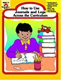 How to Use Journals and Logs Across the Curriculum, Grades 1-6, Jill Norris, 1557996024