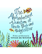 The Alphabetical Adventure of Uncle Bob and Baby Wilbur