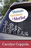 Minivans, Meltdowns& Merlot, Carolyn Coppola, 0988174618