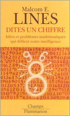 Lire Dites un chiffre : Idées et problèmes mathématiques qui défient notre intelligence epub, pdf