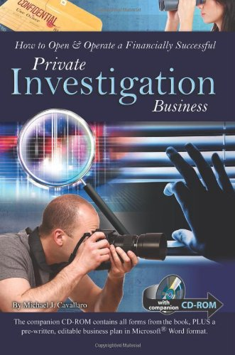 How To Open & Operate A Financially Successful Private Investigation Business: With Companion CD-ROM (How To Open And Operate A Financially Successful...)