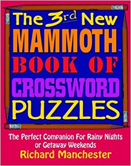 Book The 3rd New Mammoth Book of Crossword Puzzles: The Perfect Companion for Rainy Nights or Getaway Weekends