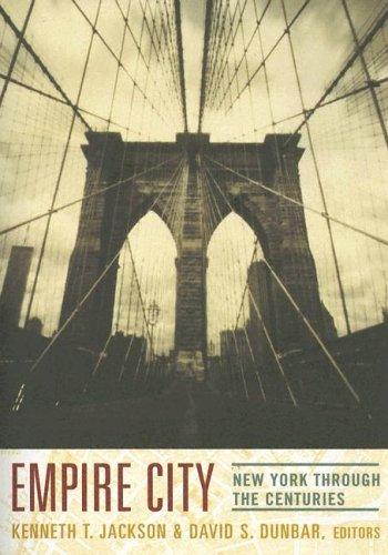 Empire City: New York Through the Centuries (Empire City New York Through The Centuries)
