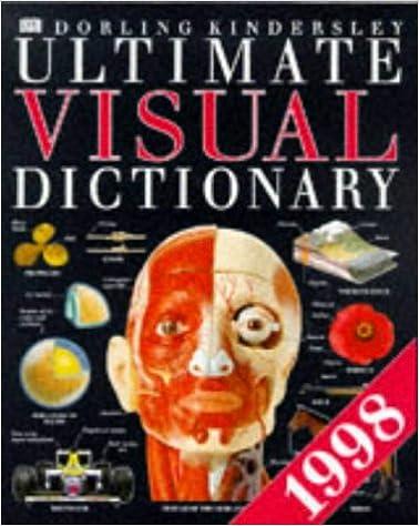 Descarga gratuita de libros de texto pdfs. Dorling Kindersley Ultimate Visual Dictionary 1998 (The Ultimate) 0751304875 PDF MOBI