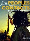 First Peoples, First Contacts, J. C. H. King, 0674626559