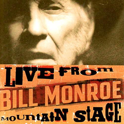 Bill Monroe Bluegrass Music - Live from Mountain Stage: Bill Monroe