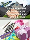 Understanding Capital Gains, Exemptions and Gifts Taxation