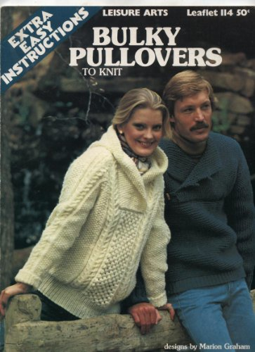 Bulky Sweater Patterns - Vintage 1977 Bulky Pullovers to Knit Sweater Patterns Craft Book (Leisure Arts Leaflet 114)