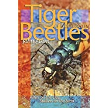 Tiger Beetles of Alberta: Killers on the Clay, Stalkers on the Sand