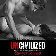 Uncivilized Audiobook by Sawyer Bennett Narrated by Lee Samuels, Kirsten Leigh