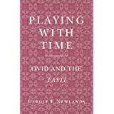 Playing with Time: Ovid and the Fasti