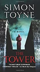 The Tower: A Novel (Ruin Trilogy) by Toyne, Simon (2014) Mass Market Paperback