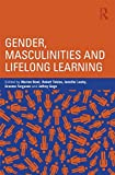 Gender, Masculinities and Lifelong Learning 1st Edition
