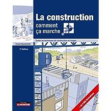 La Construction: Comment Ça Marche? Toutes les Techniques 2e Éd.