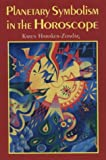 Planetary Symbolism in the Horoscope, Karen Hamaker-Zondag, 0877288682