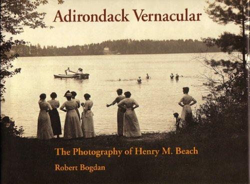 Adirondack Vernacular: The Photography of Henry M. (Adirondack Mountains New York Art)