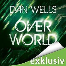 Overworld (Ein Mirador-Roman 2) Hörbuch von Dan Wells Gesprochen von: Elmar Börger