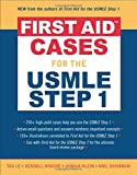 First Aid Cases for the USMLE Step 1 (First Aid Series)