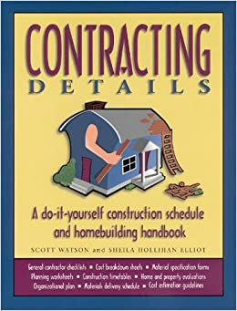 Book Contracting Details: A Do-It-Yourself Construction Schedule and Homebuilding Handbook