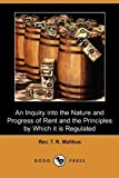 An Inquiry into the Nature and Progress of Rent and the Principles by Which It Is Regulated, Thomas Robert Malthus, 1409963993