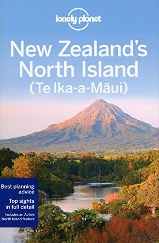 Lonely Planet New Zealand's North Island (Te Ika-a-Maui) (Country Regional Guides)