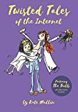Twisted Tales of the Internet