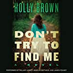 Don't Try to Find Me  | Holly Brown