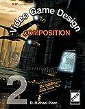 Video Game Design Composition, D. Michael Ploor, 1605257699