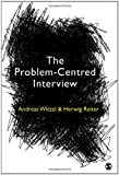 The Problem-Centred Interview, Witzel, Andreas and Reiter, Herwig, 1849200998