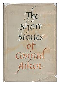 The Short Stories Of Conrad Aiken
