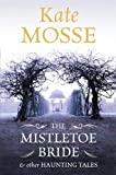 img - for The Mistletoe Bride and Other Haunting Tales book / textbook / text book