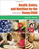 Health, Safety, and Nutrition for the Young Child, 7th Edition