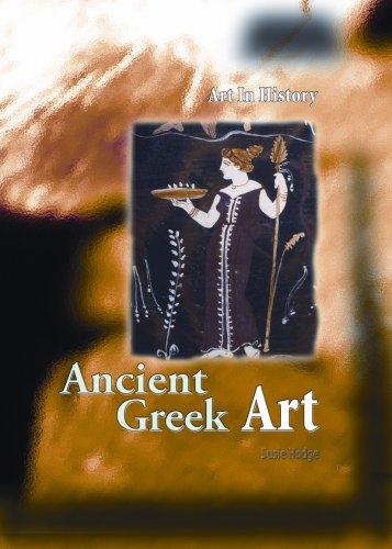 Ancient Greek Art (Art In History): Susie Hodge: 9781403487742 ...