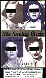 The Sewing Circle: Hollywood's Greatest Secret: Female Stars Who Loved Other Women