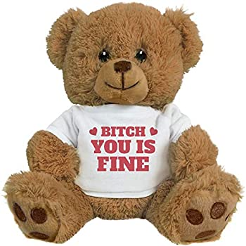 Customized Girl Bitch You is Fine Valentine Bear: 8 Inch Teddy Bear Stuffed Animal