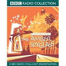 The Amber Spyglass: BBC Radio 4 Full-cast Dramatisation