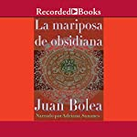 La mariposa de obsidiana [The Obsidian Butterfly (Texto Completo)]   Juan Bolea