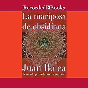 La mariposa de obsidiana [The Obsidian Butterfly (Texto Completo)] Audiobook