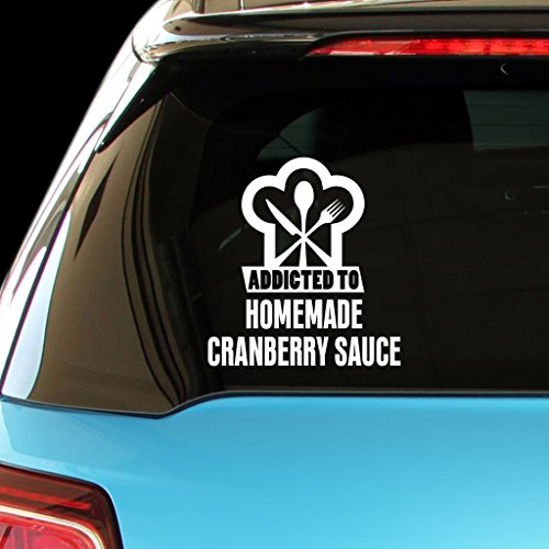 ADDICTED TO HOMEMADE CRANBERRY SAUCE Food Drink Vegetable Car Laptop Wall Sticker